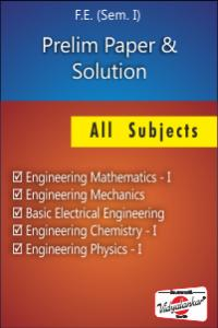 Prelim paper & solution (Mathematics - I, Mechanics, Electrical Engineering, Chemistry and physics)
